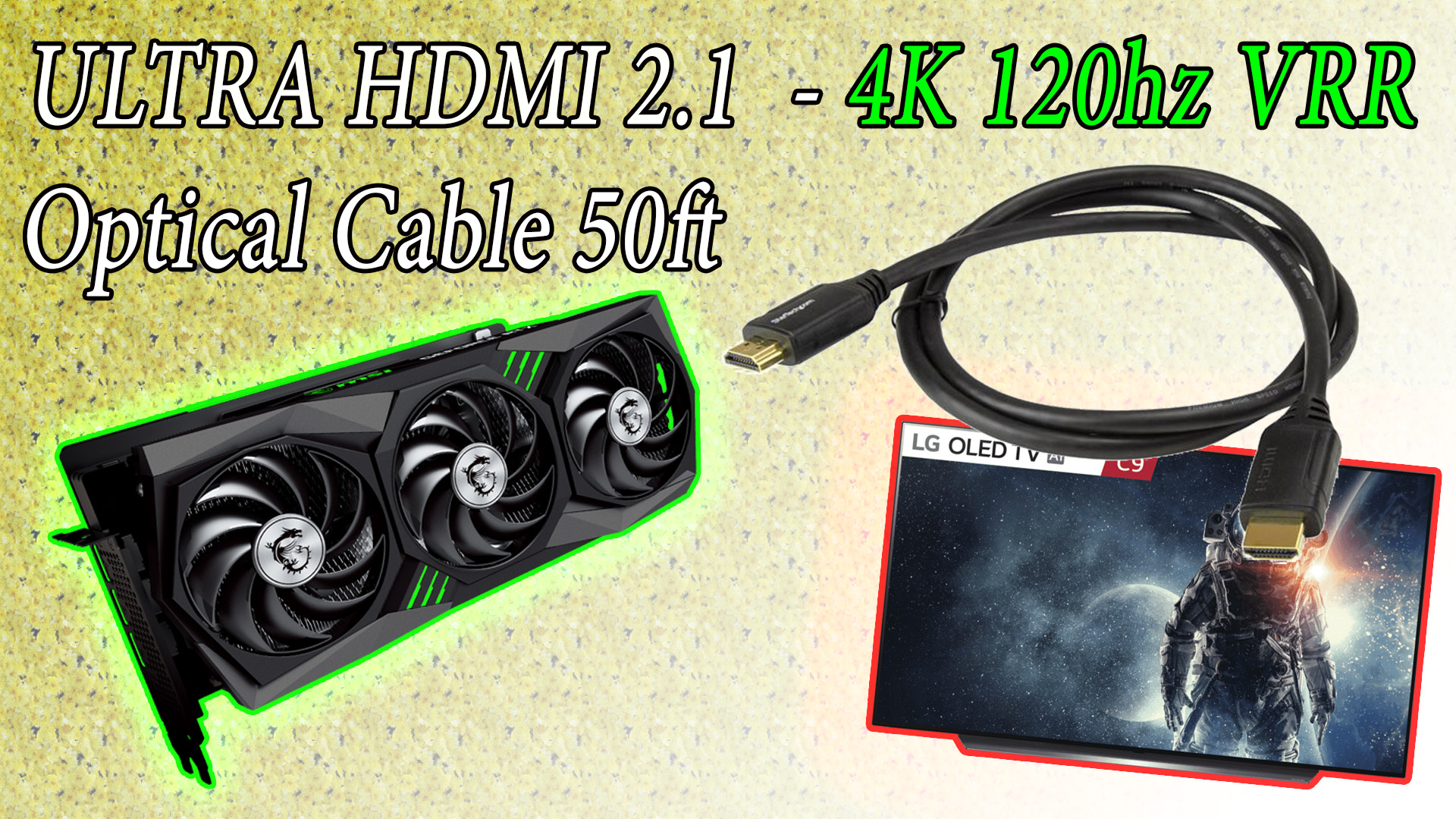 Ultra HDMI 2.1 Optical cable that works with an NVIDIA RTX 3080 and 3090 and LG OLED B9 and C9 at 120hz 4K 4:4:4 VRR